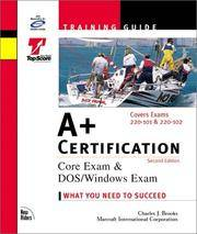 A+ Certification Training Guide : Covers Exams 220-101 and 220-102
