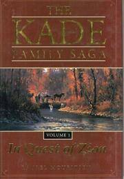 The Kade Family Saga, Volume 1: In Quest of Zion