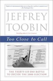 image of Too Close to Call: The Thirty-Six-Day Battle to Decide the 2000 Election