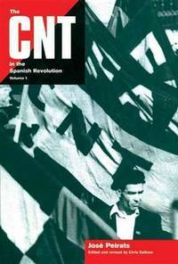 The CNT in the Spanish Revolution: Volume 1 (1)