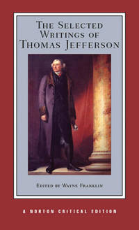 image of The Selected Writings of Thomas Jefferson (Norton Critical Edition)