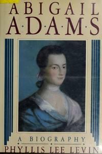 Abigail Adams : A Biography