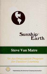 Acclimatization: A Sensory and Conceptual Approach to Ecological Involvement by Steve Van Matre - Paperback - 1989 - from ThatBookGuy and Biblio.com