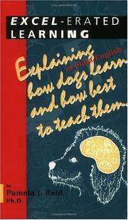 image of Excel-erated Learning: Explaining in plain English how dogs learn and how best to teach them