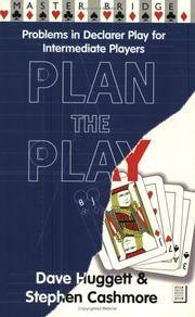 Plan the Play: Problems in Declarer Play for Intermediate Players (Master Bridge Series)