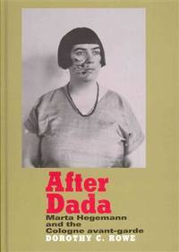 After Dada: Marta Hegemann and the Cologne Avant-Garde