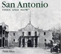 SAN ANTONIO THEN AND NOW