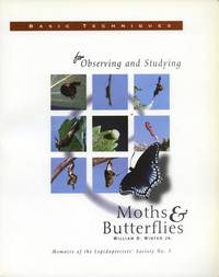 Basic Techniques for Observing and Studying Moths & Butterflies (Memoir No. 5)