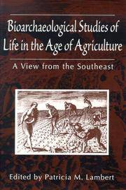 Bioarchaeological studies of life in the age of agriculture : a view from the Southeast