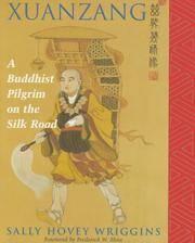 Xuanzang: A Buddhist Pilgrim On The Silk Road