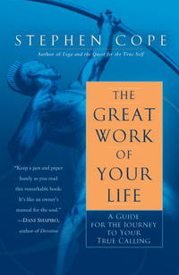 Great Work of Your Life A Guide for the Journey to Your True Calling by  Stephen Cope - Paperback - from TextbookRush and Biblio.com