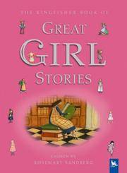 The Kingfisher Book of Great Girl Stories : A Treasury of Classics from  Children's Literature