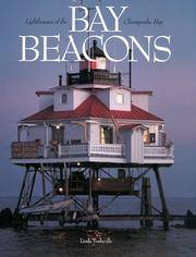 Bay Beacons : Lighthouses of the Chesapeake Bay