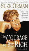 image of The Courage to Be Rich: The Financial and Emotional Pathways to Material and Spiritual Abundance