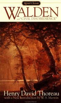 Walden and Civil Disobedience: Or, Life in the Woods (Signet Classics)
