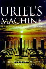 Uriel's Machine: The Preshistoric Technology that Survived the Flood