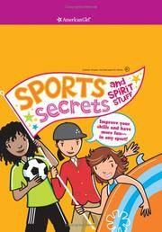 Sports Secrets and Spirit Stuff: Improve Your Skills and Have More Fun in Any Sport! [With 2 Books and 6 Sheets of Mini Stickers and 10 Mini Good-Luck (American Girl Library)