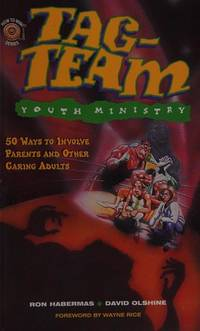Tag-Team Youth Ministry: 50 Ways to Involve Parents and Other Caring Adults (How to Win Series)...