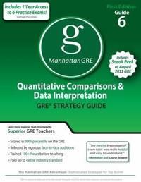 Quantitative Comparisons &  Data Interpretation GRE Preparation Guide, 1st Ed (Manhattan Gre Prep)