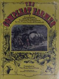 THE COMPLEAT FARMER (A COMPENDIUM OF DO IT YOURSELF, TRIED AND TRUE PRACTICES.