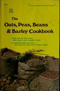 The Oats, Peas, Beans and Barley Cookbook