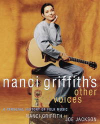Nanci Griffith's Other Voices: A Personal History of Folk Music