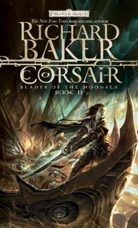 Corsair (Blades of the Moonsea, Book II) by  Richard Baker - Paperback - 2009-11-03 - from R&R Books and Biblio.com
