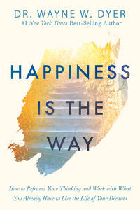 HAPPINESS IS THE WAY (H)