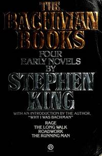 The Bachman Books : Four Early Novels by Stephen King (omnibus of Rage, The Long Walk, Roadwork...