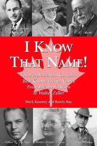 I Know That Name!: The People Behind Canada's Best Known Brand Names from Elizabeth Arden to...