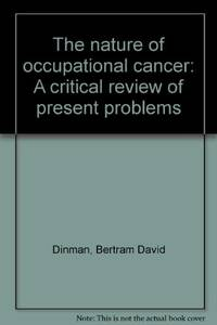 The nature of occupational cancer;: A critical review of present problems,