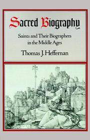 Sacred Biography Saints and Their Biographers in the Middle Ages