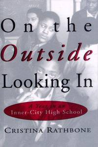 on the Outside Looking in: a Year in an Inner-city High School