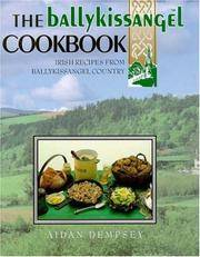 The Ballykissangel Cookbook: Inspirational Irish Recipes from Ballykissangel Country