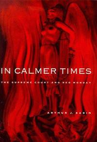 In Calmer Times: The Supreme Court and Red Monday