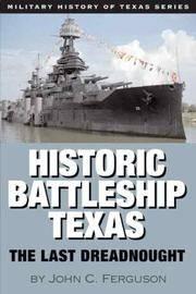 Historic Battleship Texas The Last Dreadnought