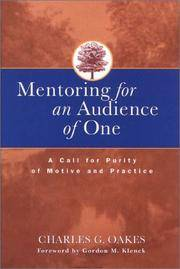Mentoring for an Audience of One : A Call for Purity of Motive and Practice