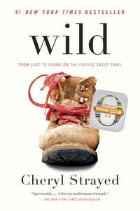 Wild: From Lost to Found on the Pacific Crest Trail (World Book Night U.S. April 23, 2014)