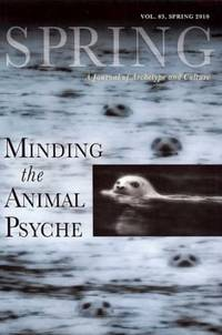 MINDING THE ANIMAL PSYCHE (Spring #83)