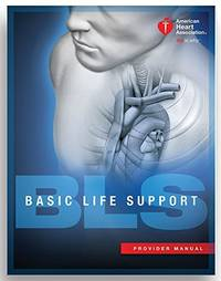 BLS (Basic Life Support) Provider Manual