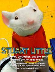 Stuart Little The Art, the Artists, and the Story Behind the Amazing Movie