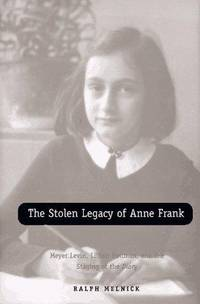 The Stolen Legacy of Anne Frank by  Ralph Melnick - 1st - 1997 - from AardBooks (SKU: MAIN014342I)