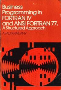 Business Programming in Fortran IV and ANSI Fortran: A Structured Approach