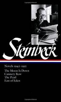 Novels 1942-1952: The Moon Is Down / Cannery Row / The Pearl / East of Eden