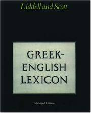 A Lexicon  Abridged from Liddell and Scott's Greek-Engliah Lexicon.