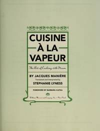 The Art of Cooking with Steam  ( Cuisine a la Vapeur)