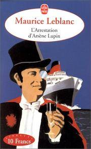 L Arrestation D Arsene Lupin (Ldp Libretti) (French Edition)