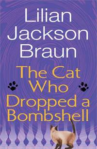 The Cat Who Dropped a Bombshell by  Lilian Jackson Braun - Hardcover - from St. Vinnie's Charitable Books (SKU: 2LL-07-0247)