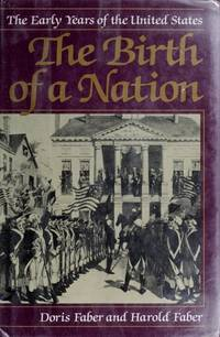 The Birth of a Nation: the Early Years of the United States (Charles Scribner's Sons Books...
