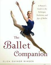The Ballet Companion:  A Dancer's Guide to the Technique, Traditions, and  Joys of the Ballet